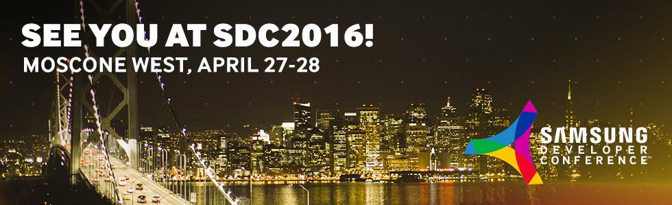 27-28 APRIL 2016   MOSCONE WEST, SF, CA. SAMSUNG DEVELOPER CONFERENCE